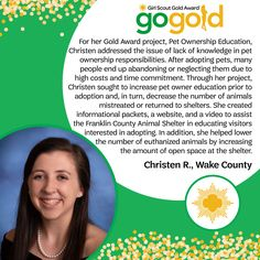 Kudos to Christen on earning her Girl Scout Gold Award! Working to increase the knowledge in pet ownership responsibilities and reduce animal neglect and abandonment, she created educational information for a local animal shelter. Great job on looking after our furry friends, Girl Scout!