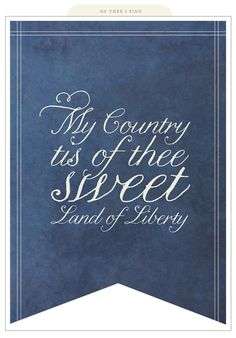 My Country Tis of Thee, Sweet Land of Liberty - Banner for a patriotic celebration; 4th of July, Memorial Day,Veteran's Day...