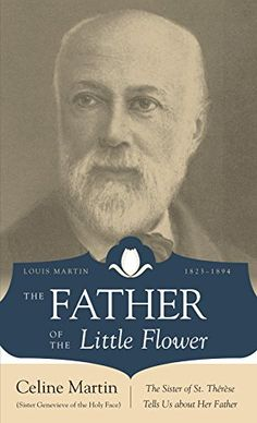The Father of the Little Flower: Louis Martin (1823-1894) by Sr. Genevieve of Holy Face http://www.amazon.com/dp/0895558122/ref=cm_sw_r_pi_dp_zL6Pwb0JGFFQK
