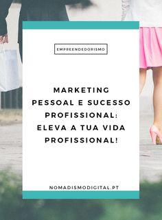 Marketing Pessoal e Sucesso Profissional: qual a relação entre este dois? Aprende a cuidar do teu Marketing Pessoal!   Nomadismo Digital via @nomadigitalpt