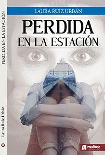 """Entre páginas y novelas: Reseña: """"Perdida en la estación"""" - Laura Ruiz Urbá..."""