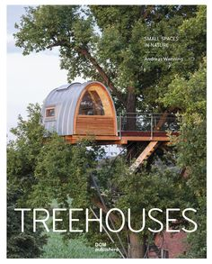 Treehouses: Small Spaces in Nature by Andreas Wenning - DOM Publishers Adult Tree House, Tree House Plans, Tree House Homes, Tree House Deck, Beautiful Tree Houses, Cool Tree Houses, Pallet Tree Houses, Luxury Tree Houses, A Frame Cabin