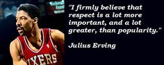The importance of respect? Julius Erving says it all. Importance Of Respect, Powerful Words, Quotable Quotes, Tank Man, How To Become, Believe, Positivity, Sayings, Champion