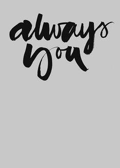 Ylva Skarp // Always you // typography // Love Words Quotes, Wise Words, Me Quotes, Sayings, Always You, Typography Letters, Font Alphabet, Calligraphy Fonts, Script Fonts