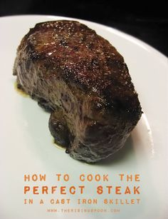 Want to know how to cook the perfect steak in a cast iron skillet? Here's the best technique for achieving a perfectly cooked (crusty on the outside and juicy on the inside) and flavorful steak every time using only a skillet and your oven. Cast Iron Skillet Steak, Iron Skillet Recipes, Cast Iron Recipes, Skillet Meals, Cast Iron Grill, Steak Recipes, Real Food Recipes, Grilling Recipes, Pizza Recipes