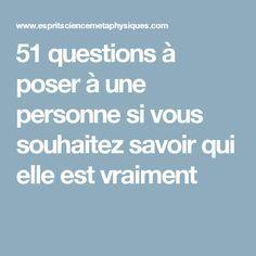 51 questions à poser à une personne si vous souhaitez savoir qui elle est vraiment