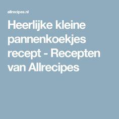 Heerlijke kleine pannenkoekjes recept - Recepten van Allrecipes