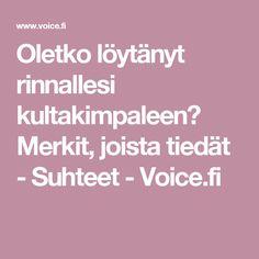 Oletko löytänyt rinnallesi kultakimpaleen? Merkit, joista tiedät - Suhteet - Voice.fi