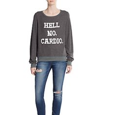 Wildfox: Hell No Cardio pullover Round neck, long sleeved, pullover. Very soft. Banded cuffs and hem. Wildfox Tops Sweatshirts & Hoodies