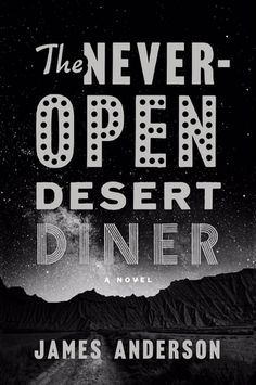 ★★★★★ The Never-Open Desert Diner by James Anderson | Book Review