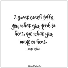 Coach quotes! Follow this Instagram account specifically for coaches' wives! @coachwifelife