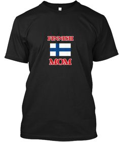 Finnish Mom Black T-Shirt Front - This is the perfect gift for someone who loves Finland. Thank you for visiting my page (Related terms: Finnish Mom,I Heart Finland,Finland,Finnish,Finland Travel,I Love My Country,Finland Flag, Finland M #Finland, #Finlandshirts...)