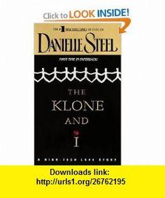 The Klone and I (9780440225690) Danielle Steel , ISBN-10: 0440225698  , ISBN-13: 978-0440225690 ,  , tutorials , pdf , ebook , torrent , downloads , rapidshare , filesonic , hotfile , megaupload , fileserve