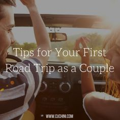 Tips for Your First Road Trip as a Couple.