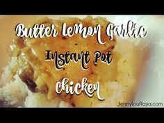 How to Make Butter Garlic Lemon Chicken in the Instant Pot • What Says You, Jennylou?