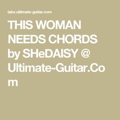 this woman needs chords by shedaisy ultimate guitar com