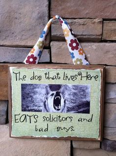 ...and the perfect NO SOLICITING sign. I am so making one of the these...