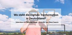 Wo steht die Digitale Transformation in Deutschland? Interview mit Henning Lange von Giant Swarm.