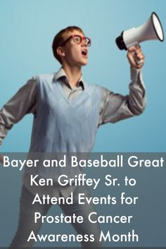 Bayer and Baseball Great Ken Griffey Sr. to Attend Events for Prostate Cancer Awareness Month #ProstateCancerNews