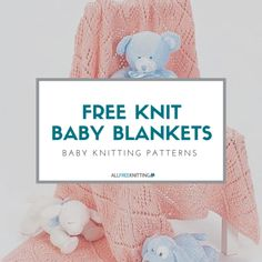 45 Baby Knitting Patterns: The Complete Guide to Free Knit Baby Blankets