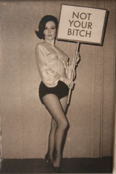 "Woman ""Not Your Bitch"" sign feminist art vintage photo women's liberation woman's lib resistance divorce gift gift female photography Body Positivity, Narcissistic Mother, Riot Grrrl, Steam Punk, Girl Power, Lady Power, Woman Power, Make Me Smile, Equality"