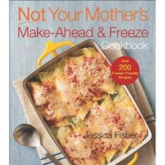 Not Your Mother's Make Ahead and Freeze Cookbook - now available for preorder