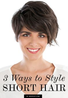 Why should long hair have all the fun? Short hair is not a sentence to be stuck rocking the same 'do day in and day out. In fact, short-haired gals have tons of options for showing off their  haircuts. We found three that will work for you, whether you're ready to show off your skills with the blow dryer or just need a simple solution to those get up and go days.