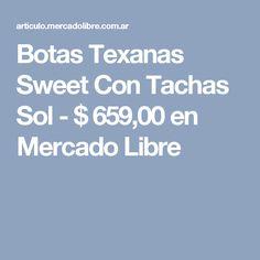 Botas Texanas Sweet Con Tachas Sol - $ 659,00 en Mercado Libre