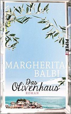 Das Olivenhaus: Roman: Amazon.de: Margherita Balbi: Bücher