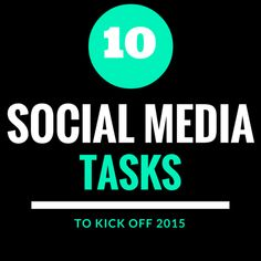 10 Actionable Social Media Tasks to Kick Off Your 2015 Strategy