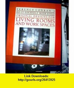 Terence Conrans Do-It-Yourself With Style Original Designs for Living Rooms and Work Spaces (9780671687199) Terence Conran , ISBN-10: 0671687190  , ISBN-13: 978-0671687199 ,  , tutorials , pdf , ebook , torrent , downloads , rapidshare , filesonic , hotfile , megaupload , fileserve