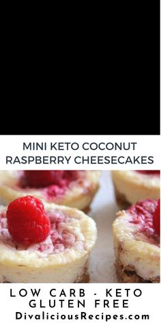 Mini cheesecakes are a great way to portion control.  These coconut raspberry cheesecakes might challenge that!    #cheesecake #lowcarb #keto #glutenfree #lowcarbdessert #ketodessert