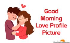 Most Beautiful Romantic Good Morning Love Profile Pictures HD DP for Lovers, Cute love couple photos with quotes, status display pics. Cute Good Morning Pictures, Good Morning Monday Images, Love Good Morning Quotes, Good Morning Texts, Good Morning Greetings, Good Morning Wishes, Good Life Quotes, Morning Blessings, Morning Pics