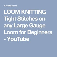 LOOM KNITTING Tight Stitches on any Large Gauge Loom for Beginners - YouTube
