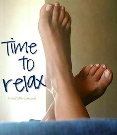 """Time to relax"" quote via www.Facebook.com/3WordWisdom and www.3-WordWisdom.com"