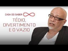 Tédio, divertimento e o vazio | Luiz Felipe Pondé - YouTube
