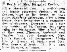 Death of Mrs. Margaret Cowhy - October 5, 1912 - Mrs. Margaret Cowhy, a well-known and highly respected resident of Mt. Carbon, died at her home...