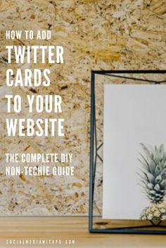 How to add Twitter cards to your website? The complete DIY, non-techie guide! | http://socialmediawithpb.com