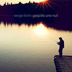 Gaspille une nuit | Serge Fortin– Télécharger et écouter l'album