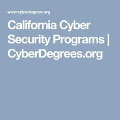 California Cyber Security Programs | CyberDegrees.org