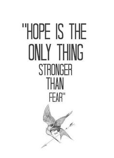 Hope is and should be stronger than fear