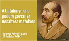 A Catalunya ens podem governar nosaltres mateixos / Bartomeu Robert i Yarzábal 20 d'octubre de 1842 #llavordeldia