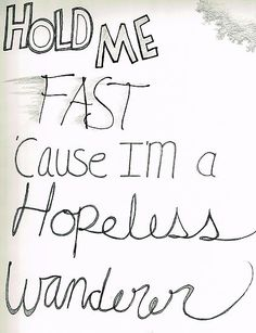 Hopeless Wanderer, Mumford and Sons Lyric Quotes, Me Quotes, I Look To You, Music Express, Words Worth, Hold Me, Amazing Quotes, Music Lyrics, Wise Words