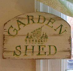 perfect sign for the garden shed Shed Signs, Diy Signs, Wall Signs, Love Garden, Garden Pots, Potting Tables, Backyard Sheds, Potting Sheds, Spring Sign