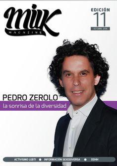Edicion11  Un sentido especial dedicado a la memoria del activistas mas influyente de la historia contemporánea Pedro Zerolo, mas nuestro ya acostumbrado contenido mensual, hecho exclusivamente para ti. ¡que lo disfrutes!