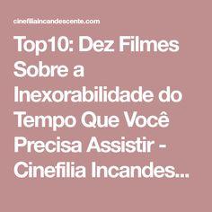 Top10: Dez Filmes Sobre a Inexorabilidade do Tempo Que Você Precisa Assistir - Cinefilia Incandescente
