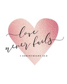 Bible Verse Printable, 1 Corinthians Love Never Fails Black, Pink, Gold and Rose Gold Printable, Scripture Printable Love Scriptures, Bible Verses About Love, Bible Love, Printable Bible Verses, Bible Verses Quotes, Short Bible Verses, Scripture Images, Christian Devotions, Christian Quotes