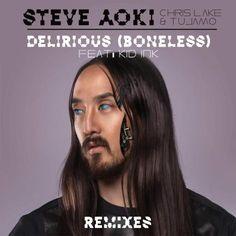 Steve Aoki, Chris Lake & Tujamo – Delirious (Boneless) [feat. Kid Ink] (Chris Lorenzo Remix) Steve Aoki, Chris Lake & Tujamo – Delirious (Boneless) [feat. Kid Ink] (Reid Stefan Remix)