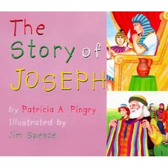 The Story of Joseph  by Patricia A. Pingry