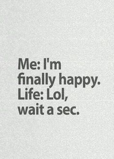 life and me!